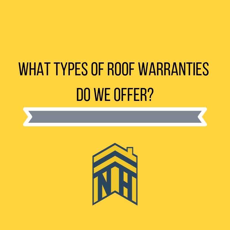 What Types of Roof Warranties Do We Offer