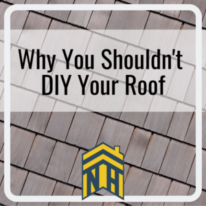 Why You Shouldn't DIY Your Roof