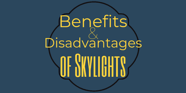Benefits and Disadvantages of Skylights