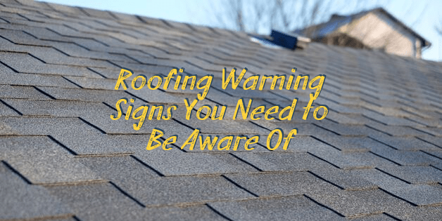 Roofing Warning Signs You Need to Be Aware Of