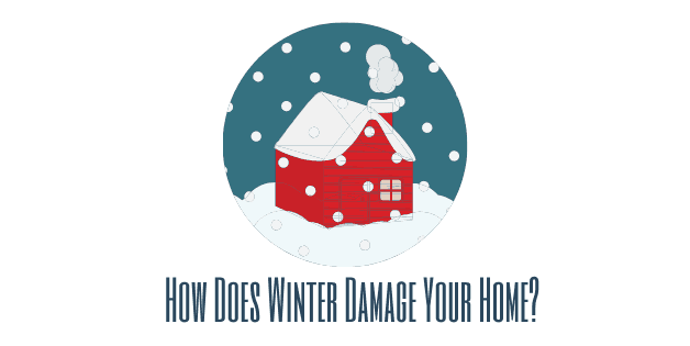 How Does Winter Damage Your Home_