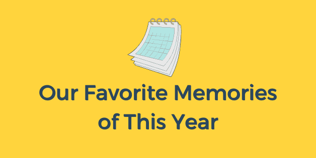 Our Favorite Memories of This Year