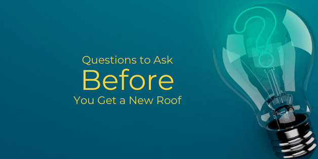 Questions to Ask Before You Get a New Roof